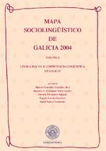 Mapa sociolingüístico de Galicia 2004. Volume I. Lingua inicial e competencia lingüística en Galicia.